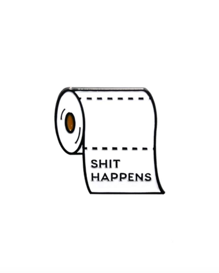 Shit Happens pin from @badaboomprintshop  Yuuuuuppppp.... Buy it through their link in bio!