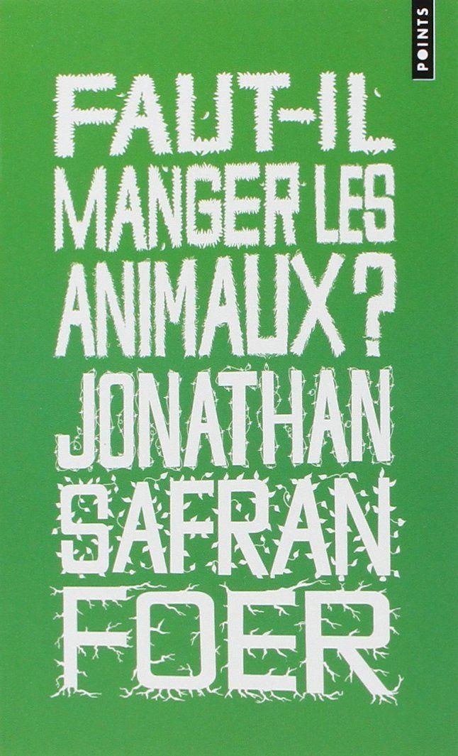 Amazon.fr - Faut-il manger les animaux ? - Jonathan Safran Foer, Gilles Breton, Raymond Clarinard - Livres