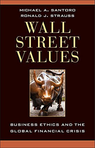 Wall Street Values: Business Ethics and the Global Financial Crisis:   This timely book answers complex and perplexing questions raised by Wall Street's role in the financial crisis. What are the economic and moral connections between Wall Street and the overall economy? How did we arrive at this point in history where our most powerful financial institutions thwart rather than promote free markets, prosperity, and even social cohesion? Can the fractured relationship between Wall Stree...