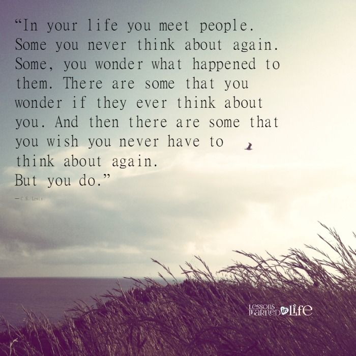 in life you meet people some