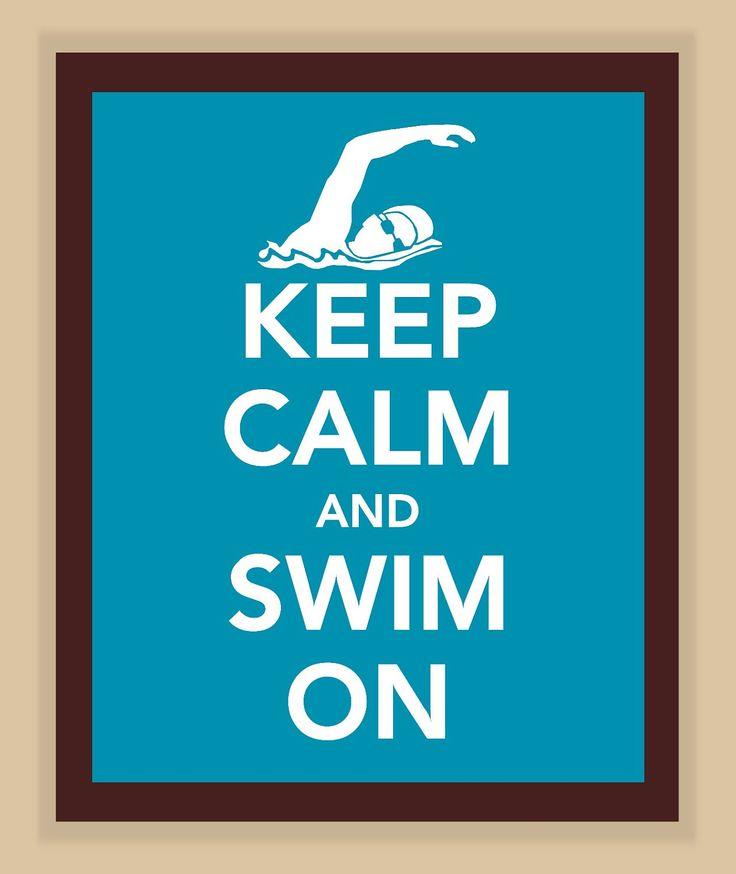 Keep calm and swim on.