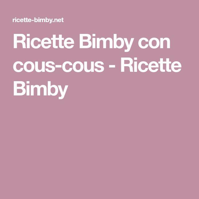 Ricette Bimby con cous-cous - Ricette Bimby