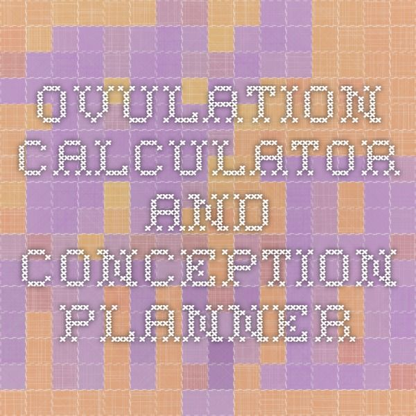 Ovulation Calculator and Conception Planner