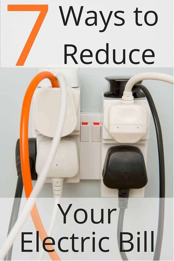 Don't overspend on energy! Here are 7 smart ways to reduce your electric bill.