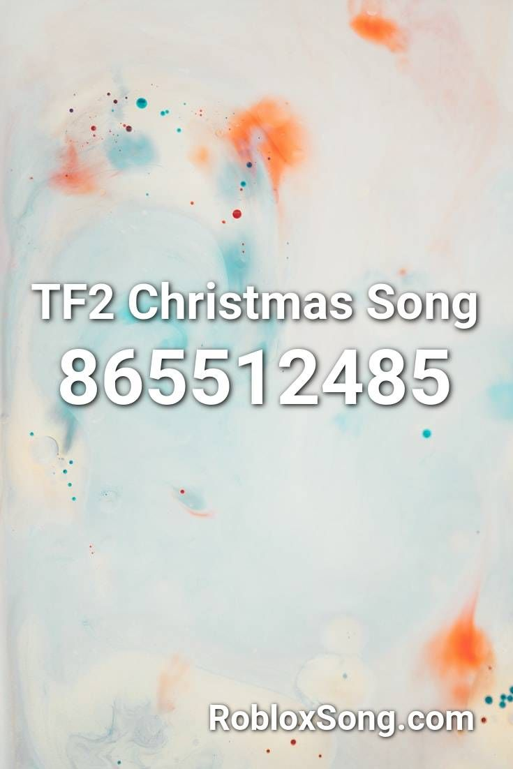 Tf2 Christmas Song Roblox Id Roblox Music Codes In 2020 Songs