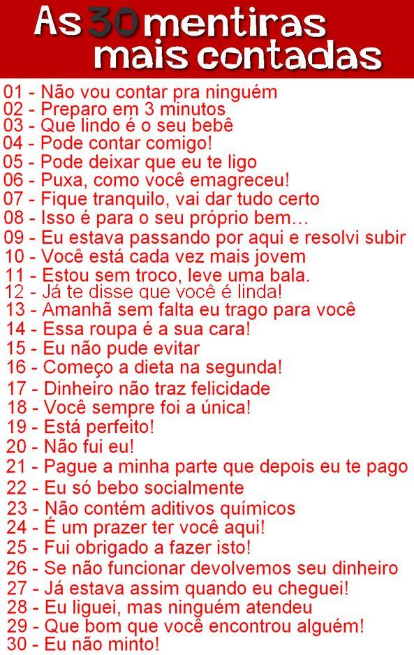 http://wwwblogtche-auri.blogspot.com.br/2014/01/as-30-mentiras-mais-contadas.html  As 30 mentiras mais contadas