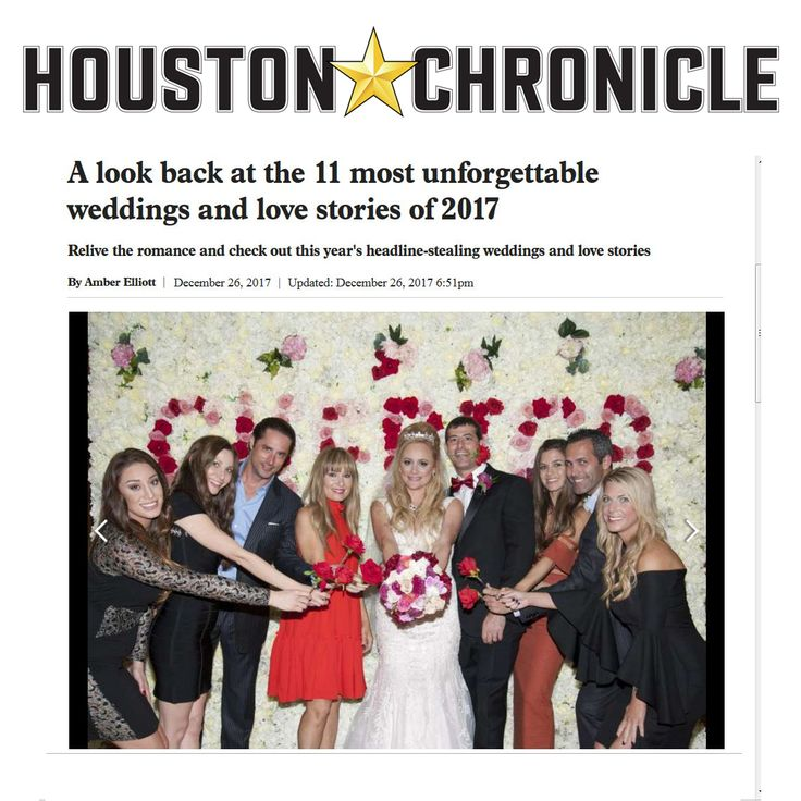 The Houston Chronicle takes a look back at the most unforgettable weddings and love stories of 2017 featuring Erica Rose & Friends  - Franklin Rose, MD