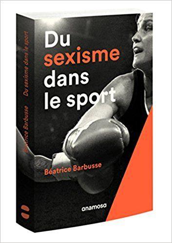 Du sexisme dans le sport - Béatrice Barbusse