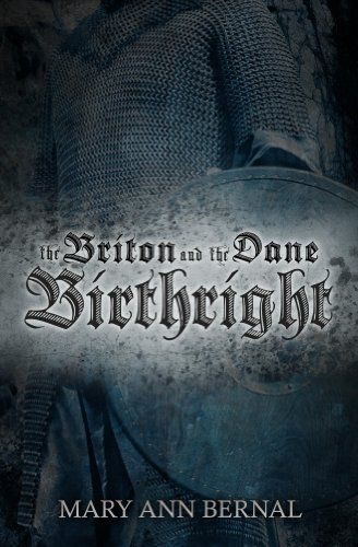 Historical Fiction The Briton and the Dane Birthright by Mary Ann Bernal
