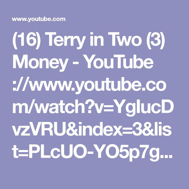 (16) Terry in Two (3) Money - YouTube ://www.youtube.com/watch?v=YgIucDvzVRU&index=3&list=PLcUO-YO5p7gqUbmTDy44QUN6vGcDZ32xM �  An all-new introspective by Terry Sacka offering two minutes of thoughts, reflections, and observations of world events in the macro and how they affect our American way of living in the micro.