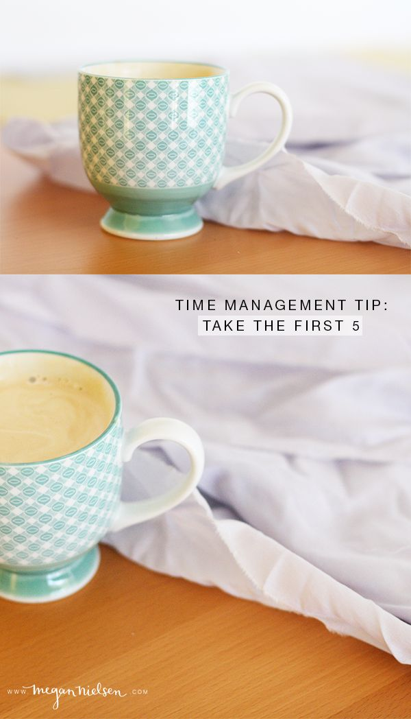 Time Management Tip: Take the first 5