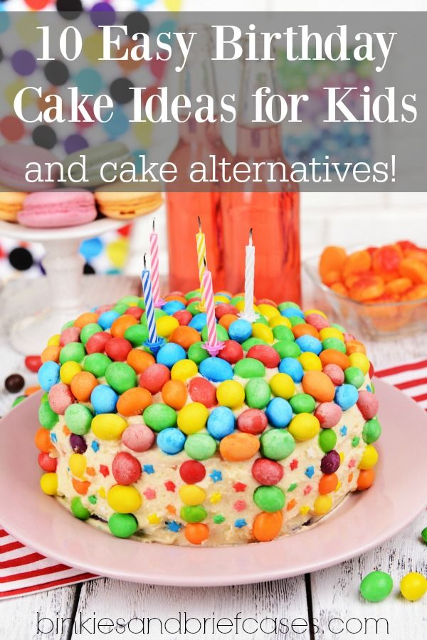 10 Easy Birthday Cake Ideas For Kids And Cake Alternatives With