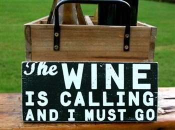 The Wine Is Calling ~ Rustic Sign.