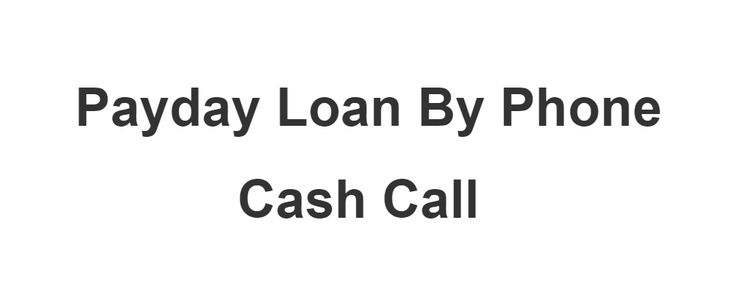 Payday Loans By Phone - Toll Free Number | Contact us Now for Quick Cash