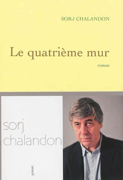 Sorj Chalandron - Le quatrième mur