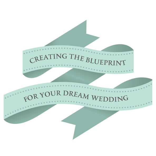 Creating the Blueprint For Your Dream Wedding