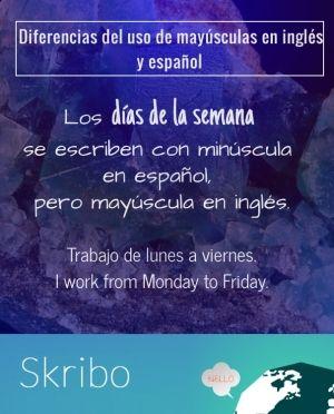 Los días de la semana se escriben con minúscula en español, pero mayúscula en inglés. trabajo de lunes a viernes.i work from monday to friday. diferencias del uso de mayúscula