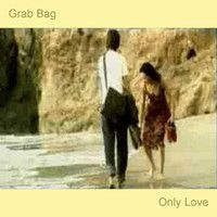 Have you tried Only Love by Grab Bag on Lane Records from SoundCloud? If not, make this weekend the one where you catch up