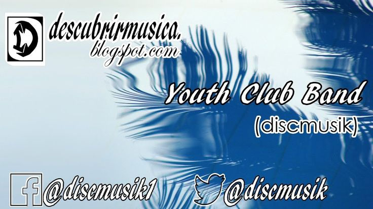 Visitanos en: www.descubrirmusica.blogspot.com Youth Club - Pressure http://youtu.be/z_n23eOk3_Q