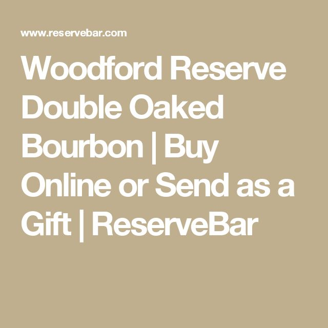 Woodford Reserve Double Oaked Bourbon | Buy Online or Send as a Gift | ReserveBar