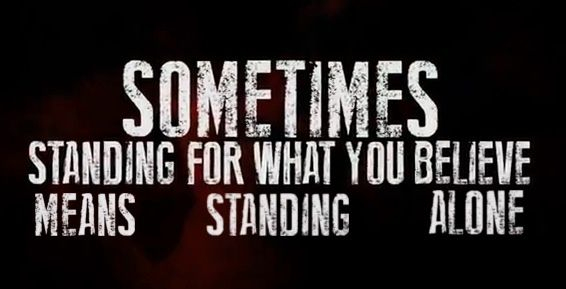 nice Standing alone Quotes and Inspirational Photo Check more at http://dougleschan.com/the-recruitment-guru/inspiration/standing-alone-quotes-and-inspirational-photo/