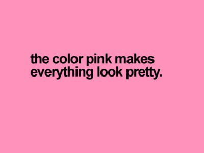 pink quotes | pink quotes | Tumblr @Tamara Walker Robinson Women Inkorporated