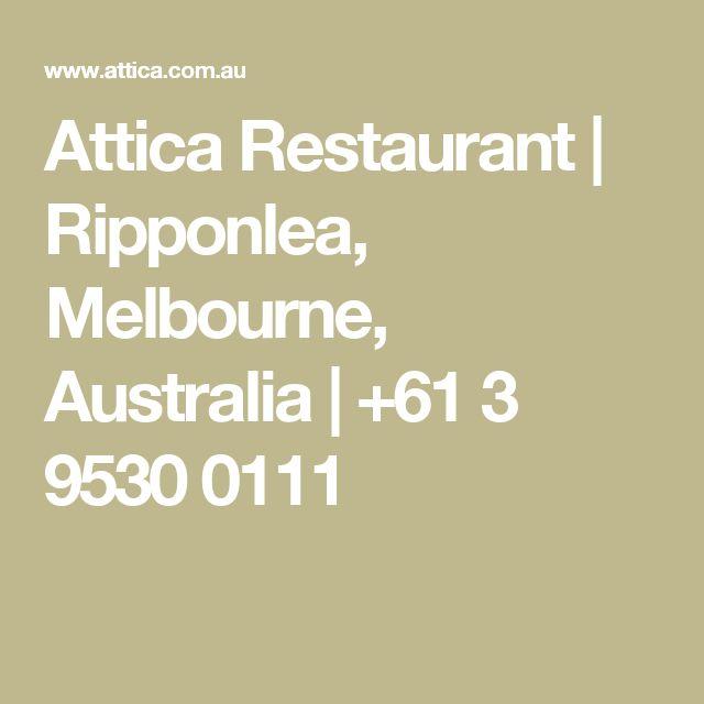 Attica Restaurant | Ripponlea, Melbourne, Australia | +61 3 9530 0111