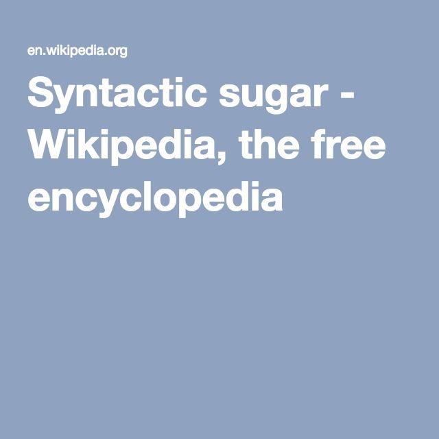 Syntactic sugar - Wikipedia, the free encyclopedia