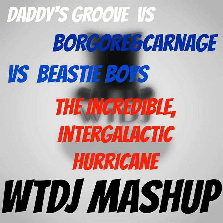 Daddy's Groove, Carnage&Borgore, Beastie Boys-The Incredible, Intergalactic Hurricane (WTDJ Mash Up) by WTDJ Grab your copy here! http://soundcloud.com/whosthatdj/mashup-ste/s-4ocBv