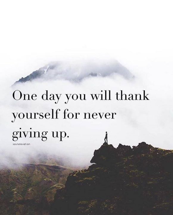 One day you will thank yourself..