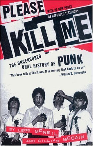 please kill me: the uncensored oral history of punk. Stayed up all night reading it.