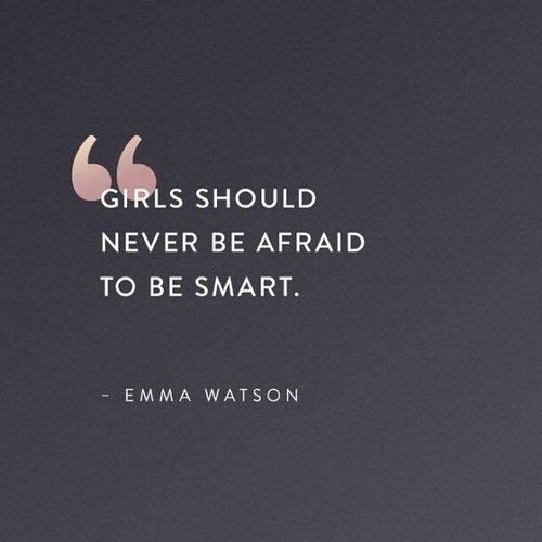 Girls should never be afraid to be smart - Emma Watson