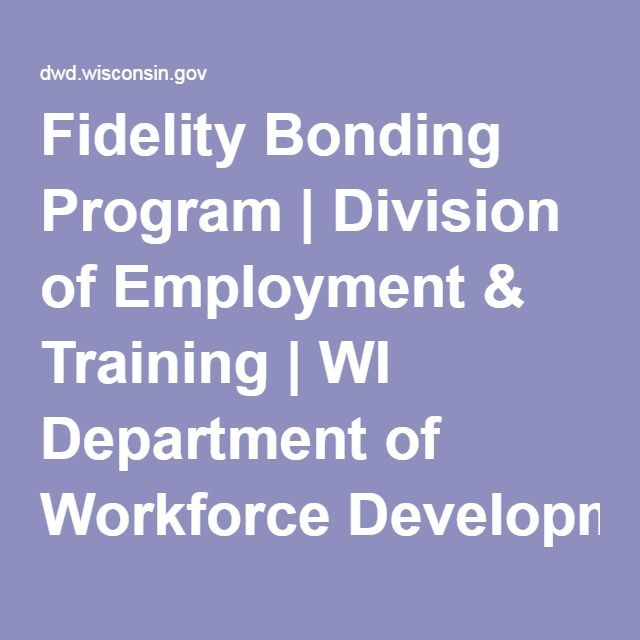 Fidelity Bonding Program | Division of Employment & Training | WI Department of Workforce Development