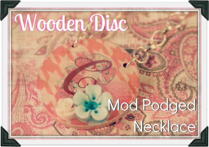 PitterAndGlink: {Wooden Disc Mod Podged Necklace}Beautiful Gift, Wooden Disc, Podge Necklaces, Mod Podge, Disc Mod, Diy Jewelry, Jewelry Projects, Modpodge, Jewelry Diy