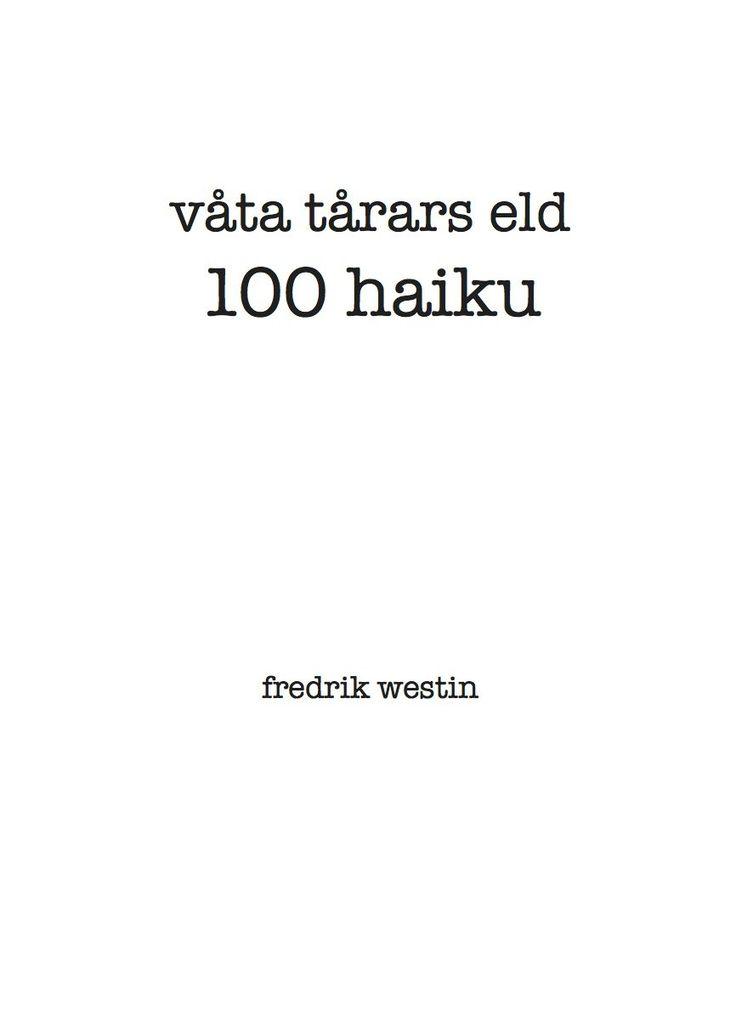våta tårars eld - 100 haiku av Fredrik Westin - https://www.vulkanmedia.se/butik/lyrik/vata-tarars-eld-100-haiku-av-fredrik-westin/