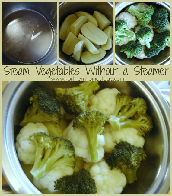 Here is how to steam vegetables without a steamer. You even can steam several different vegetables together in the same pot.