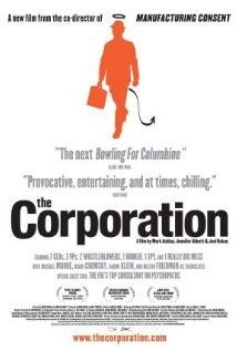 The Corporation - This movie will make you feel shitty all over.