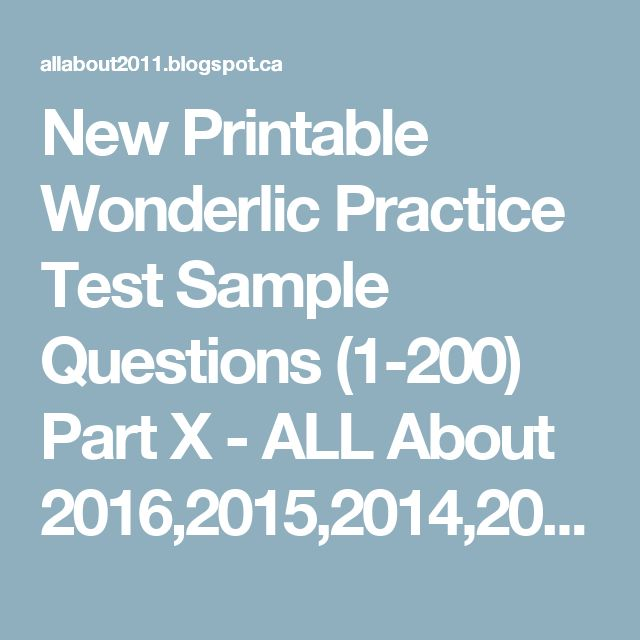 New Printable Wonderlic Practice Test Sample Questions (1-200) Part X - ALL About  2016,2015,2014,2013....New Cars,Horoscope,Movies,Sports