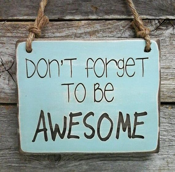 Don't Forget To Be Awesome, College Sign, College Decor, Charlie Sheen, Brad Pitt, Chuck Liddell, Audie Murphy, Ronald Regan, Seal Team Six