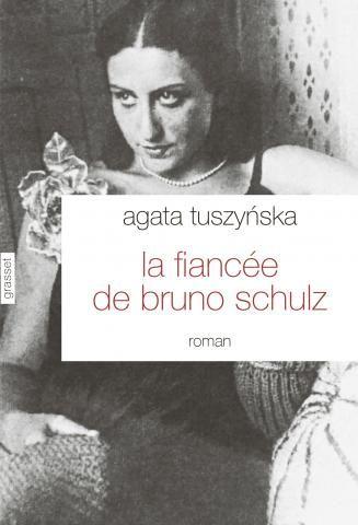 La fiancée de Bruno Schulz | Agata Tuszyńska