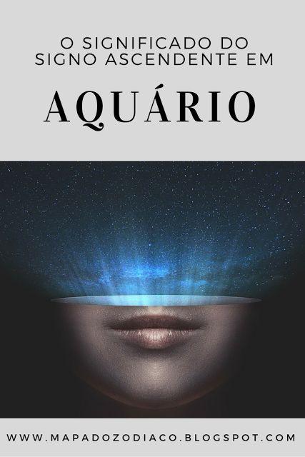 Saiba o significado do signo ascendente em aquário neste artigo