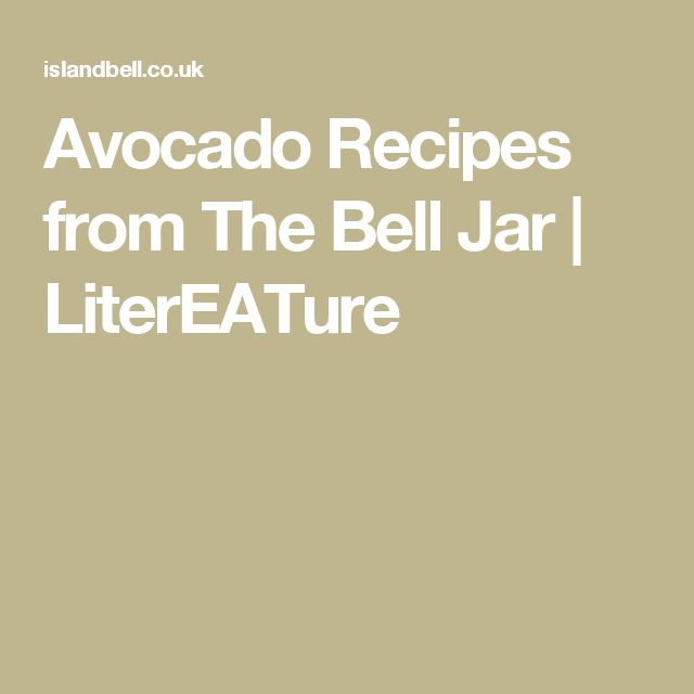 Avocado Recipes from The Bell Jar | LiterEATure