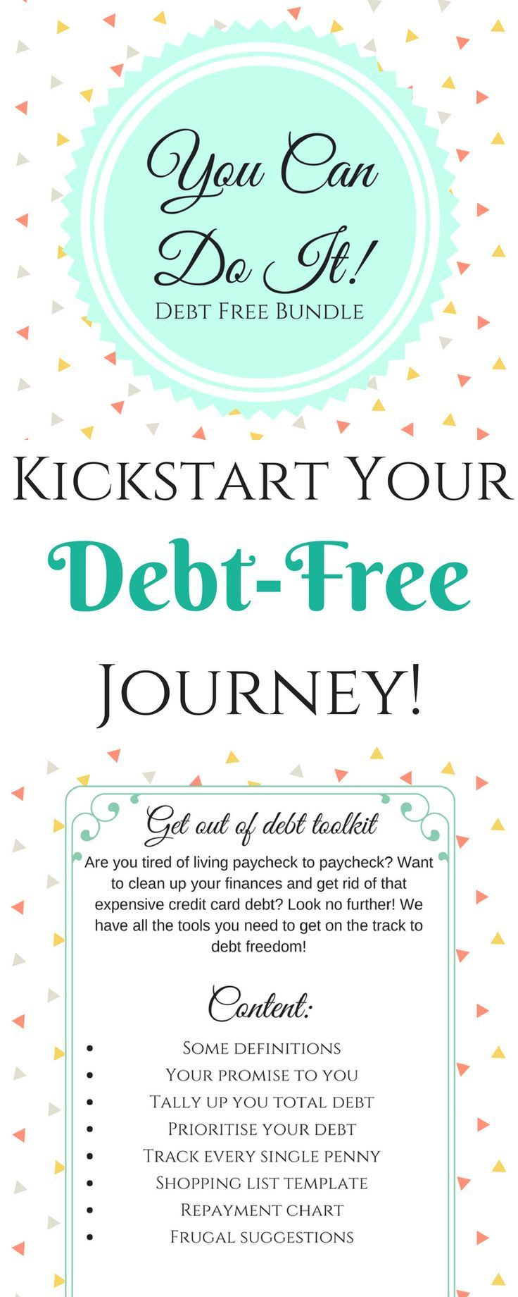 Tired of debt? Ready for a new life? Get started on the right foot with out encouraging, cheerful bundle to kickstart your debtfree journey! Complete with debt trackers, motivational quotes, shopping lists to keep you on track, and much more!