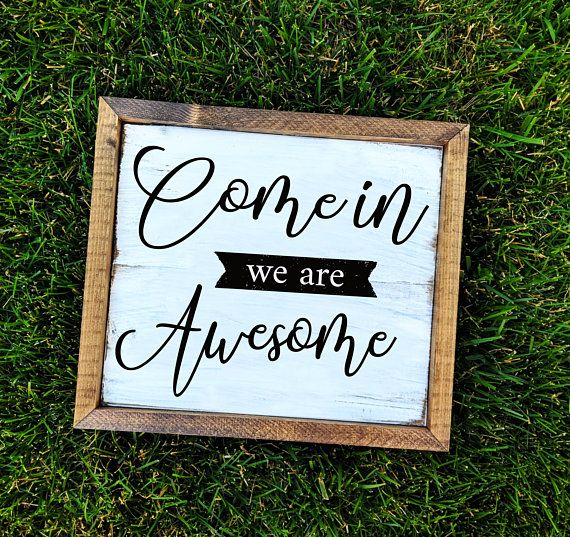awesome sign decor come in we are awesome farmhouse decor front door sign porch  farmhouse decor