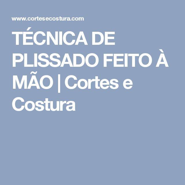 TÉCNICA DE PLISSADO FEITO À MÃO | Cortes e Costura