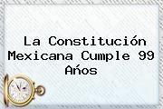 http://tecnoautos.com/wp-content/uploads/imagenes/tendencias/thumbs/la-constitucion-mexicana-cumple-99-anos.jpg Constitucion Mexicana. La Constitución mexicana cumple 99 años, Enlaces, Imágenes, Videos y Tweets - http://tecnoautos.com/actualidad/constitucion-mexicana-la-constitucion-mexicana-cumple-99-anos/