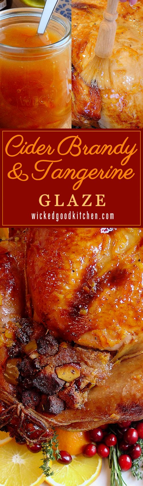 "Cider Brandy and Tangerine Glaze ~ Sublime holiday cider and citrus finishing glaze, kissed with Grand Marnier®, for roasted turkey, pork roast or ham as the sparkling gem on the holiday table. Made in just 15 minutes. Perfect ""crowning touch"" for #Thanksgiving turkey or #Christmas ham. Guests over the #Holidays will rave! 