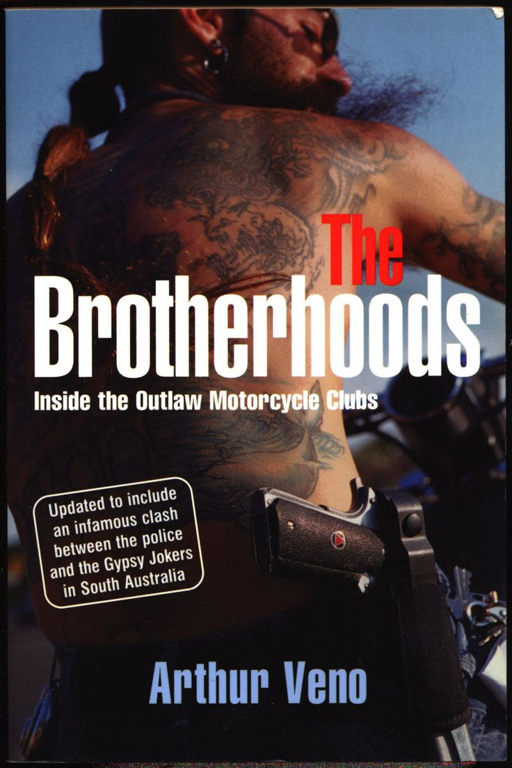 The Brotherhoods: Inside the Outlaw Motorcycle Clubs,Arthur Veno,Australia,Biker,Motorcycle Culture,Gangs,Gypsy Jokers