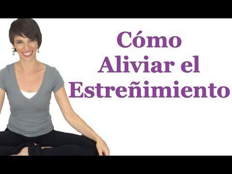 ▶ Cómo Aliviar el estreñimiento - YouTube