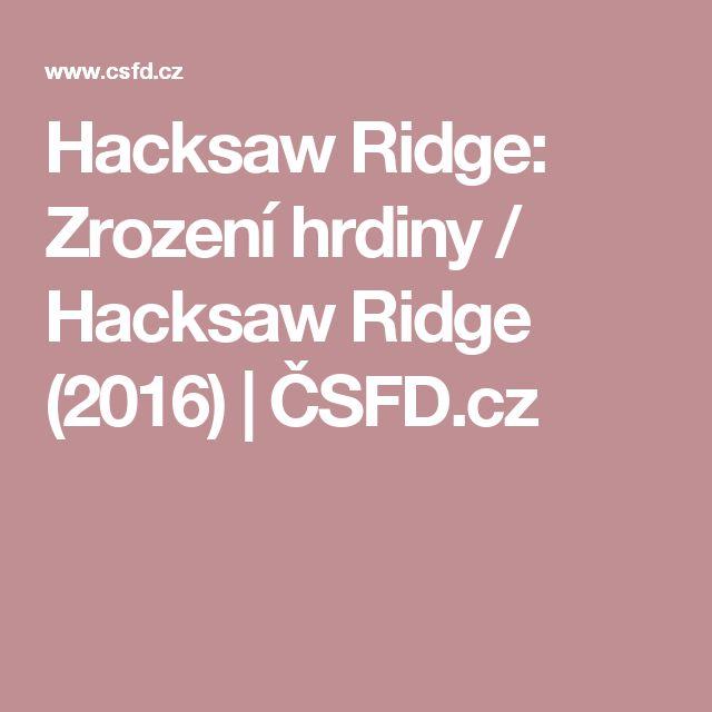 Hacksaw Ridge: Zrození hrdiny / Hacksaw Ridge (2016) | ČSFD.cz